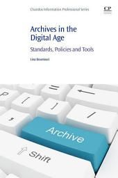 Archives in the Digital Age: Standards, Policies and Tools