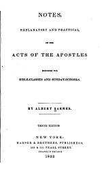 Notes, Explanatory and Practical, on the Acts of the Apostles Designed for Bible-classes and Sunday-schools