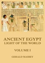 Ancient Egypt - Light Of The World, Volume 1