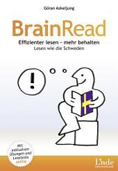 BrainRead: Effizienter lesen - mehr behalten. Lesen wie die Schweden