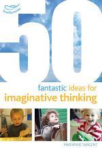 50 Fantastic Ideas for Imaginative Thinking