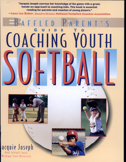 The Baffled Parent s Guide to Coaching Youth Softball Book