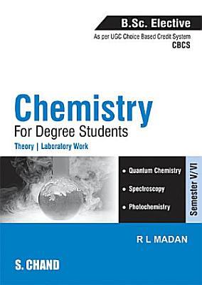 Chemistry for Degree Students  B Sc  Elective Semester V VI   Elective II   As per CBCS  PDF