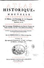Atlas historique, ou nouvelle introduction à l'histoire, à la chronologie et à la géographie ancienne et moderne...