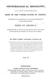 Ornithological Biography: Or An Account of the Habits of the Birds of the United States of America; Accompanied by Descriptions of the Objects Represented in the Work Entitled The Birds of America, and Interspersed with Delineations of American Scenery and Manners. 5 Vol. Il. Q.