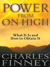 Power from on High: What It Is and How to Obtain It