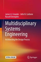 Multidisciplinary Systems Engineering: Architecting the Design Process