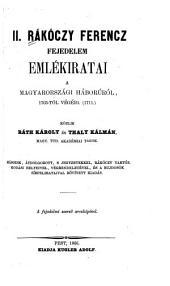 II. [i.e. Második] Rákóczy Ferencz fejedelem emlékiratai a magyarországi háborúról 1703-tól végéig (1711).