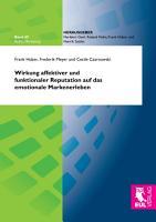 Wirkung affektiver und funktionaler Reputation auf das emotionale Markenerleben PDF