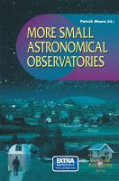More Small Astronomical Observatories PDF