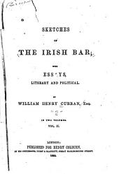 Sketches of the Irish bar: with essays, literary and political, Volume 2