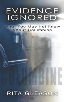Evidence Ignored What You May Not Know About Columbine Book PDF