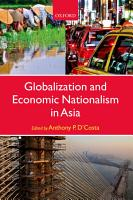 Globalization and Economic Nationalism in Asia PDF
