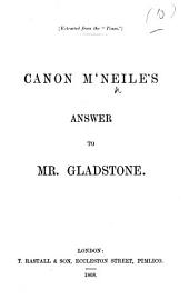 "Canon M'Neile's Answer to Mr. Gladstone. (Extracted from the ""Times."")."