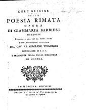 Dell' origine della poesia rimata ... Con annotazioni illustrata dal cav. ab. Girolamo Tiraboschi