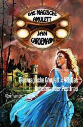 Das magische Amulett #48: Das Geheimnis der Pestfrau: Romantic Thriller