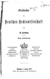 Geschichte der deutschen Rechtswissenschaft: Abth. Bis zum Jahre 1650. 1880