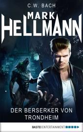 Mark Hellmann 33: Der Berserker von Trondheim