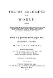Religious Denominations of the World: Comprising a General View of the Origin, History, and Condition of the Various Sects of Christians, the Jews, and Mahometans, as Well as the Pagan Forms of Religion Existing
