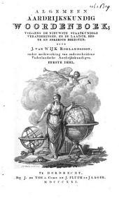 Algemeen aardrijkskundig woordenboek: volgens de nieuwste staatkundige veranderingen, en de laatste, beste en zekerste berigten, Volume 1