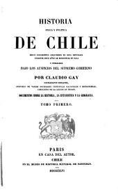Historia física y política de Chile. Historia. Documentos sobre la historia, la estadística, y la geografía