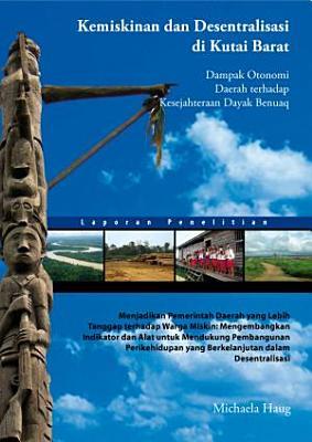 Kemiskinan dan desentralisasi di Kutai Barat  dampak otonomi daerah terhadap kesejahteraan Dayak Benuaq PDF