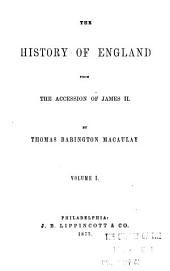 The History of England: From the Accession of James II, Volume 1