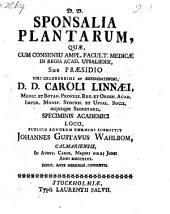 Sponsalia plantarum; resp. Joh. Gustavus Wahlbom
