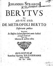 Berytus, seu ad tit.cod: De metropoli Beryto dissertatio publica recitata in illustris Salanae superiori anno habitâ panegyri doctorali