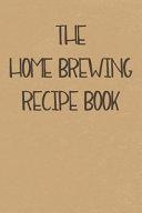The Home Brewing Recipe Book