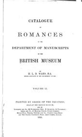 Catalogue of Romances in the Department of Manuscripts in the British Museum: Volume 2