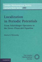 Localization in Periodic Potentials: From Schrödinger Operators to the Gross–Pitaevskii Equation