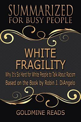WHITE FRAGILITY   Summarized for Busy People