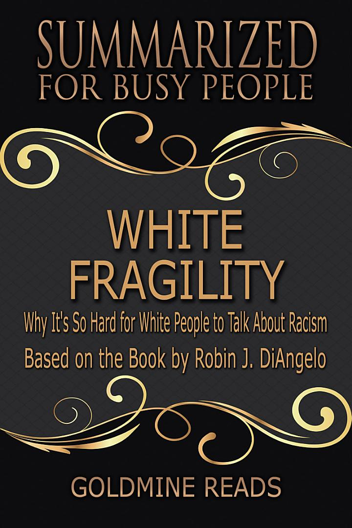 WHITE FRAGILITY - Summarized for Busy People