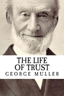 George Muller - the Life of Trust