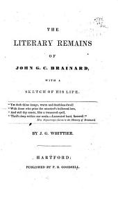 The Literary Remains of J.G.C. Brainard: With a Sketch of His Life