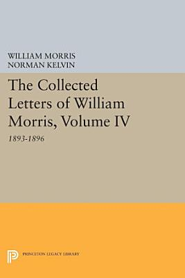 The Collected Letters of William Morris  Volume IV