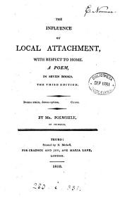 The influence of local attachment, with respect to home; a poem