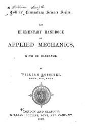 An Elementary Handbook of Applied Mechanics