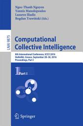 Computational Collective Intelligence: 8th International Conference, ICCCI 2016, Halkidiki, Greece, September 28-30, 2016. Proceedings, Part 1