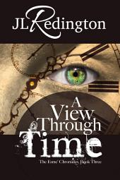 A View Through Time: The Esme Chronicles