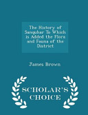 The History of Sanquhar to Which Is Added the Flora and Fauna of the District   Scholar s Choice Edition PDF