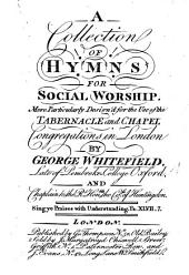 A Collection of Hymns for Social Worship: more particularly designed for the use of the Tabernacle and Chapel congregations in London ... The thirty-fifth edition