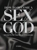How to Become a Sex God