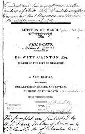 Letters of Marcus and Philo-Cato, Addressed to De Witt Clinton, Esq., Mayor of the City of New-York