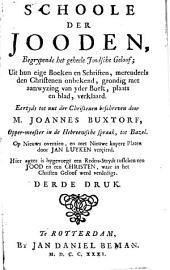 Schoole der Jooden: begrypende het geheele Joodsche geloof ; uit hun eige boeken en schriften... verklaard : eertyds tot nut der Christenen