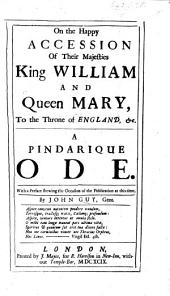 On the happy accession of their Majesties King William and Queen Mary to the throne of England, etc. A Pindarique ode