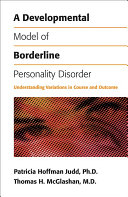 A Developmental Model of Borderline Personality Disorder