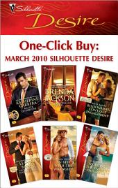 One-Click Buy: March 2010 Silhouette Desire: Master of Fortune\Hot Westmoreland Nights\Billionaire's Contract Engagement\Secrets of the Playboy's Bride\In Bed with the Wrangler\Seducing the Enemy's Daughter
