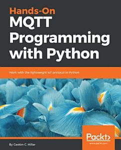 Hands On MQTT Programming with Python PDF
